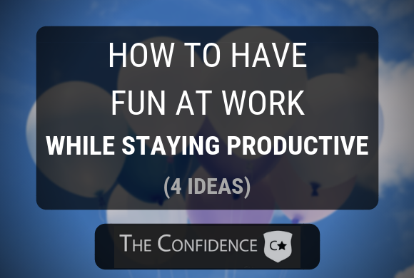 how to have fun at work while staying productive