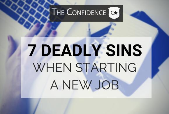 7 deadly sins when starting a new job